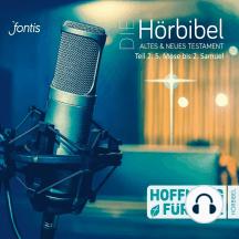 Die Hörbibel - Hoffnung für alle - Altes & Neues Testament, Teil 2: 5. Mose bis 2. Samuel (Ungekürzt)