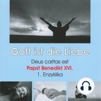 Deus caritas est - Gott ist die Liebe (Ungekürzt)
