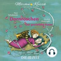 """Die ZEIT-Edition """"Märchen Klassik für kleine Hörer"""" - Dornröschen und Der gestiefelte Kater mit Musik von Peter Tschaikowski und Modest Mussorgski"""
