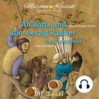 """Die ZEIT-Edition """"Märchen Klassik für kleine Hörer"""" - Ali Baba und die vierzig Räuber und Das Zauberpferd mit Musik von Johann Strauss (Sohn) und Franz Schubert"""