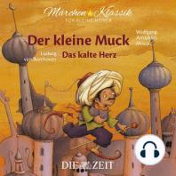 """Die ZEIT-Edition """"Märchen Klassik für kleine Hörer"""" - Der kleine Muck und Das kalte Herz mit Musik von Wolfgang Amadeus Mozart und Ludwig van Beethoven"""