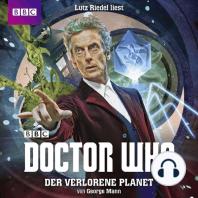 Doctor Who, Der verlorene Planet (Ungekürzt)