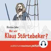 Wer war Klaus Störtebeker? (Ungekürzt)