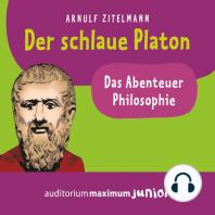 Der schlaue Platon (Ungekürzt)