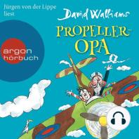 Propeller-Opa (Ungekürzte Lesung mit Musik)