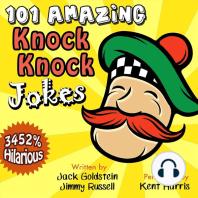101 Amazing Knock Knock Jokes