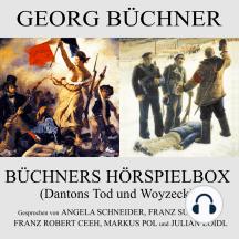 Büchners Hörspielbox: Dantons Tod und Woyzeck