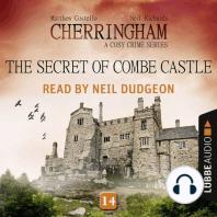 Secret of Combe Castle, The - Cherringham - A Cosy Crime Series