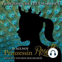 Französische Feen Märchen: Prinzessin Rosette