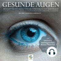 Gesunde Augen * Übungen für den Erhalt und die Verbesserung der Sehfähigkeit