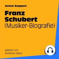 Franz Schubert (Musiker-Biografie)