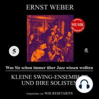 Kleine Swing-Ensembles und ihre Solisten (Was Sie schon immer über Jazz wissen wollten 5)