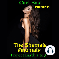 The Shemale Anomaly - Project Earth 1 to 3