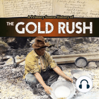 A Primary Source History of the Gold Rush