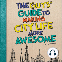 The Guys' Guide to Making City Life More Awesome