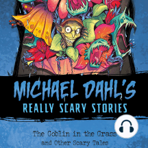 The Goblin in the Grass: And Other Scary Tales