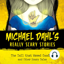 The Doll that Waved Goodbye: and Other Scary Tales