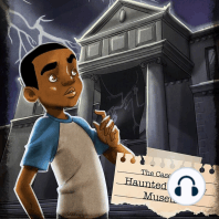 The Case of the Haunted History Museum