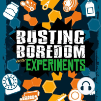 Busting Boredom with Experiments