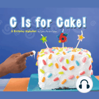 C Is for Cake!