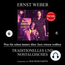 Traditionelles und Nostalgisches (Was Sie schon immer über Jazz wissen wollten 6)