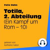Totila, 2. Abteilung (Ein Kampf um Rom 10)