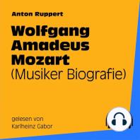 Wolfgang Amadeus Mozart (Musiker-Biografie)