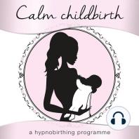 Calm Childbirth
