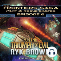 For the Triumph of Evil: Frontiers Saga Part 2: Rogue Castes, Episode 6