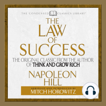 The Law of Success: The Original Classic from the Author of Think and Grow Rich