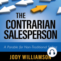 The Contrarian Salesperson: A Parable for Non-Traditional Selling