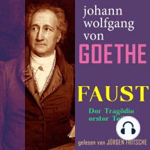 Johann Wolfgang von Goethe: Faust. Der Tragödie erster Teil: Ungekürzte Fassung