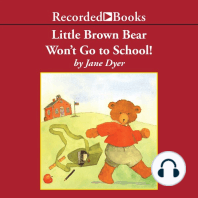 Little Brown Bear Won't Go To School!