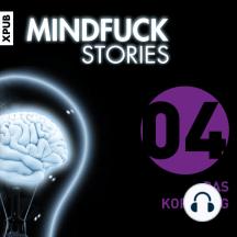 Mindfuck Stories: Folge 4: Das Kopfding