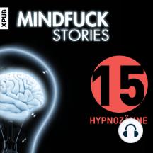 Mindfuck Stories: Folge 15: Hypnozähne
