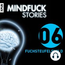 Mindfuck Stories: Folge 6: Fuchsteufelswild