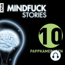 Mindfuck Stories: Folge 10: Pappkameraden