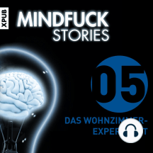 Mindfuck Stories: Folge 5: Das Wohnzimmerexperiment