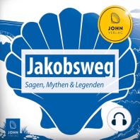 Jakobsweg Sagen, Mythen und Legenden