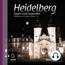 Heidelberger Sagen und Legenden: Stadtsagen Heidelberg