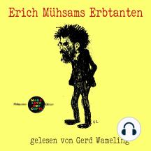 Erich Mühsams Erbtanten: gelesen von Gerd Wameling