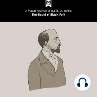 A Macat Analysis of W.E.B. Du Bois's The Souls of Black Folk