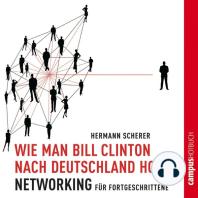 Wie man Bill Clinton nach Deutschland holt