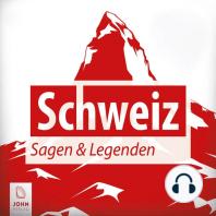Schweiz Sagen und Legenden