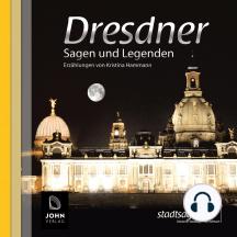 Dresdner Sagen und Legenden: Stadtsagen Dresden