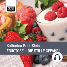 Fructose: Die stille Gefahr!