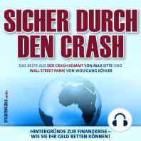Sicher durch den Crash. Hintergründe zur Finanzkrise - Wie Sie Ihr Geld retten können!