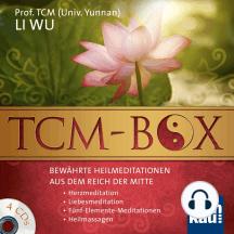 TCM-Box: Bewährte Heilmeditationen aus dem Reich der Mitte: Herzmeditation. Liebesmeditation. Fünf-Elemente-Meditationen. Heilmassagen