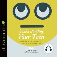 Understanding Your Teen