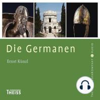 Die Germanen (Ungekürzt)